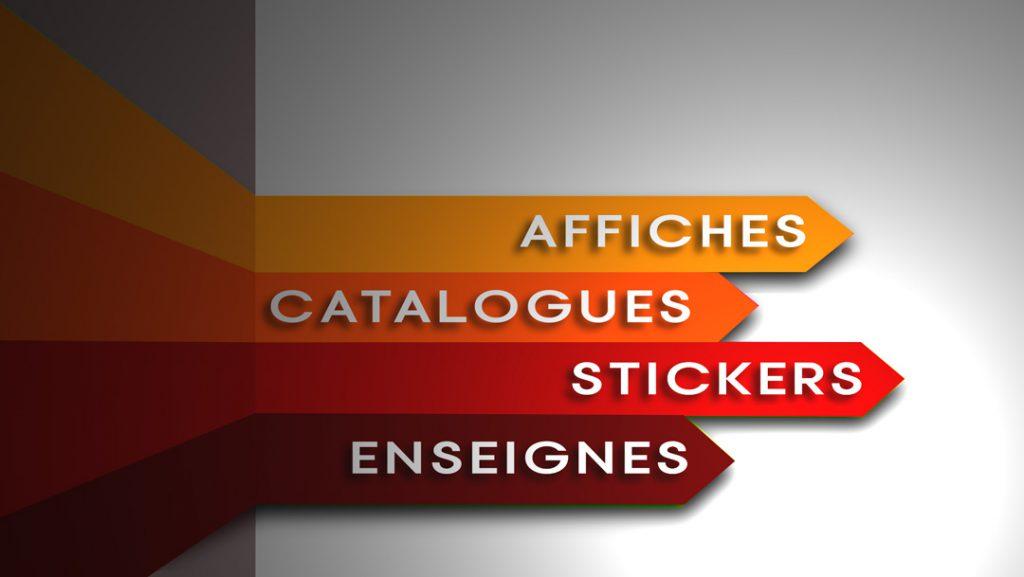 Autres supports de communication comme Affiches - Catalogues - Stickers - Enseignes